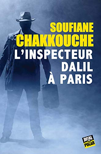 L'inspecteur Dalil à Paris: Polar par Éditions Jigal