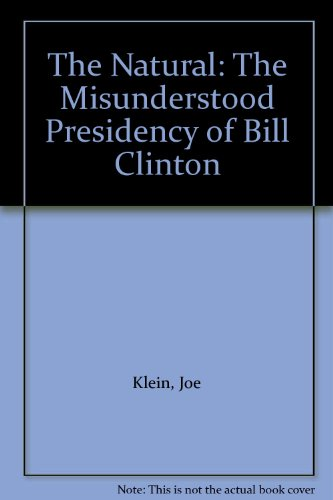 The Natural: The Misunderstood Presidency of Bill Clinton (Thorndike Press Large Print American History Series)