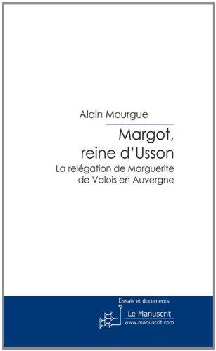 Margot, reine d'Usson par Alain Mourgue