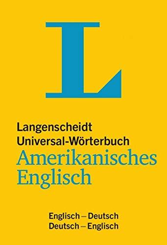 Langenscheidt Universal-Wörterbuch Amerikanisches Englisch - mit Tipps für die Reise: Amerikanisches Englisch-Deutsch/Deutsch-Amerikanisches Englisch (Langenscheidt Universal-Wörterbücher)