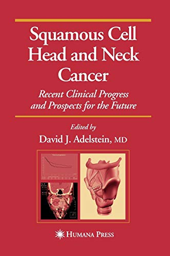 Squamous Cell Head and Neck Cancer: Recent Clinical Progress and Prospects for the Future (Current Clinical Oncology)