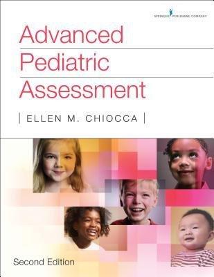 [(Advanced Pediatric Assessment)] [Author: Ellen M. Chiocca] published on (February, 2015)