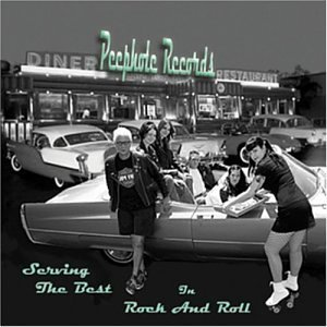 Peephole Records: Serving Best I Rock & Roll by Peephole Records-Serving the Best in Rock & Rol Peephole