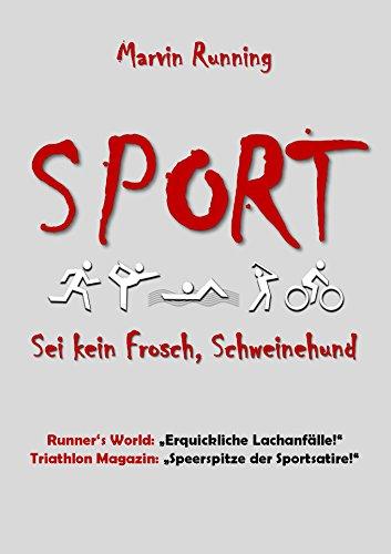 SPORT: Sei kein Frosch, Schweinehund (German Edition)