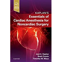 Essentials of Cardiac Anesthesia for Noncardiac Surgery: A Companion to Kaplan's Cardiac Anesthesia