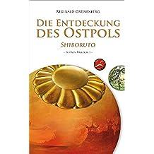 Die Entdeckung des Ostpols - Shiboruto (Nippon-Trilogie 1) (German Edition)