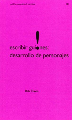 Escribir guiones: desarrollo de personajes (Aprender) por Rib Davis