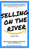 Selling On The River - Vol. One: Quickly Launch And Scale A Profitable Amazon FBA Business (QFH Book 1) (English Edition)