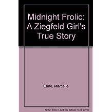 Midnight Frolic: A Ziegfeld Girl's True Story