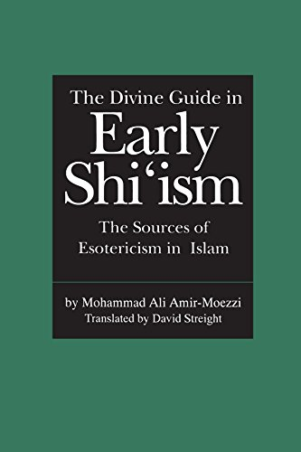The Divine Guide in Early Shi'ism: The Sources of Esotericism in Islam by Mohammad Ali Amir-Moezzi (27-Sep-1994) Paperback