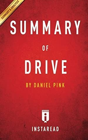 Summary of Drive: by Daniel Pink | Includes Analysis by