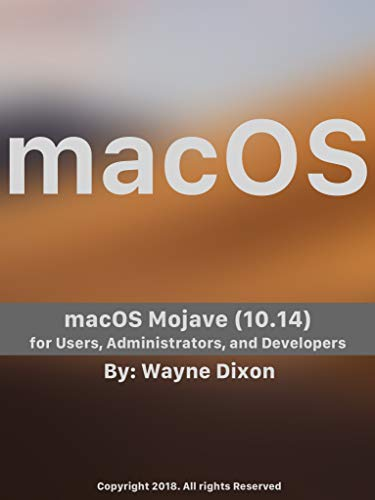 macOS Mojave for Users, Administrators, and Developers (English Edition)