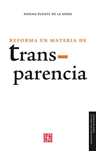 La reforma en materia de transparencia (Administracion Publica)