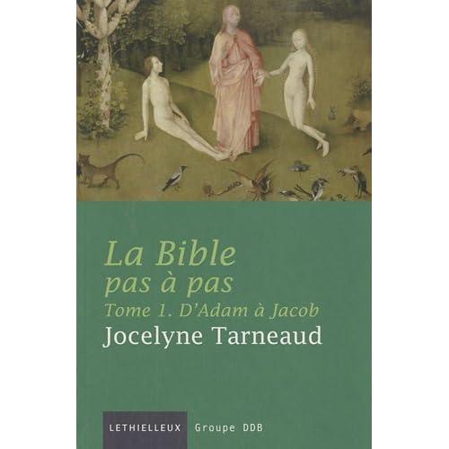 La Bible pas à pas, tome 1: D'Adam à Jacob
