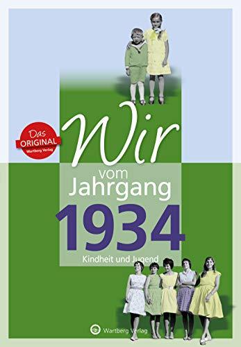 Wir vom Jahrgang 1934 - Kindheit und Jugend (Jahrgangsbände): 85. Geburtstag 85