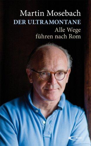 Der Ultramontane: Alle Wege führen nach Rom