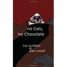 No Cats, No Chocolate by Ken Kuhlken (2004-06-02)
