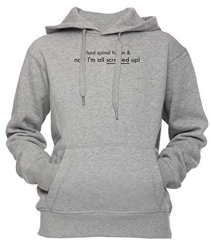 I Had Spinal Fusion & Now Im All Screwed Up Unisex Herren Damen Kapuzenpullover Sweatshirt Pullover Grau Größe XXL Unisex Men's Women's Hoodie Grey XX-Large Size XXL -