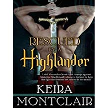 [{ Rescued by a Highlander (MP3 - CD) (Clan Grant #1) By Montclair, Keira ( Author ) Oct - 30- 2014 ( MP3 CD ) } ]