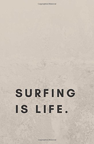 Surfing is Life: surfing book, surfing journal, surfing log, surfing notebook