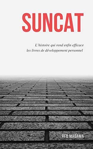 Couverture du livre Suncat: L'histoire qui rend enfin efficace les livres de développement personnel