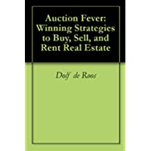Auction Fever: Winning Strategies to Buy, Sell, and Rent Real Estate (English Edition)