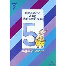 Iniciacion a las Matematicas nivel 2 (cuaderno 5) Jugar y pensar