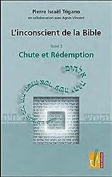 L'inconscient de la Bible : Tome 3, Chute et Rédemption