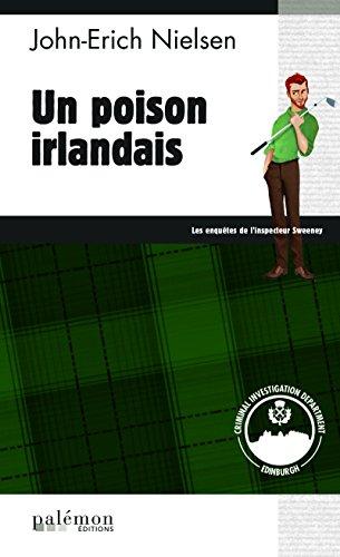 Un poison irlandais: Polar écossais (Les enquêtes de l'inspecteur Sweeney t. 10) (French Edition)