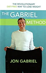 [(The Gabriel Method: The Revolutionary Diet-Free Way to Totally Transform Your Body)] [Author: Jon Gabriel] published on (December, 2009)