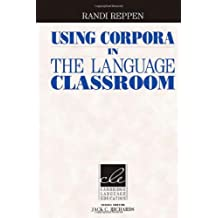 Using Corpora in the Language Classroom (Cambridge Language Education)