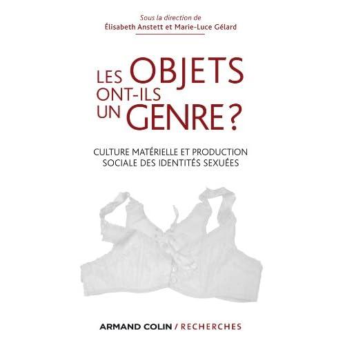 Les objets ont-ils un genre ?: Culture matérielle et production sociale des identités sexuées