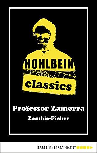 Hohlbein Classics - Zombie-Fieber: Ein Professor Zamorra Roman