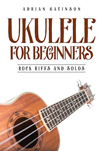Ukulele For Beginners: Rock Riffs and Solos