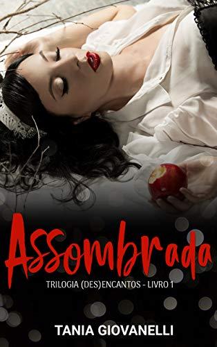 Assombrada ((Des)encantos Livro 1) (Portuguese Edition)
