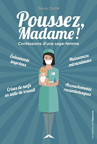 Poussez, Madame !: Confessions d'une sage-femme (Hors collection) par Sylvie Coché