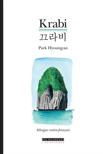 Krabi, suivi de la mort de l'arbre, deux nouvelles en bilingue coreen-francais. : Edition bilingue français-coréen