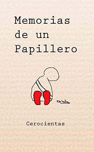 Memorias de un Papillero por Cerocientas