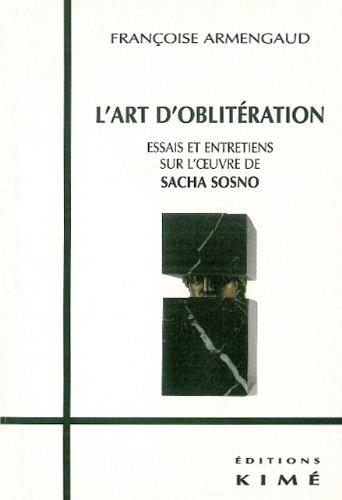l'art d'oblitération. : Essais et entretiens sur l'oeuvre de Sacha Sosno por Françoise Armengaud
