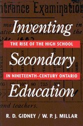 Inventing Secondary Education: The Rise of the High School in Nineteenth-century Ontario by R. D. Gidney (1990-04-01) par R. D. Gidney;W. P. J. Millar;Catherine Gidney