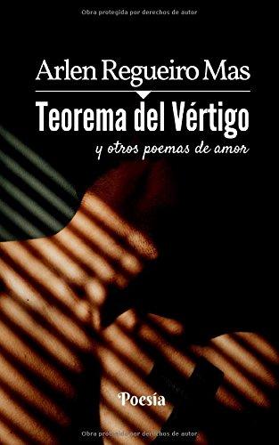 Teorema del Vértigo: y otros poemas de amor