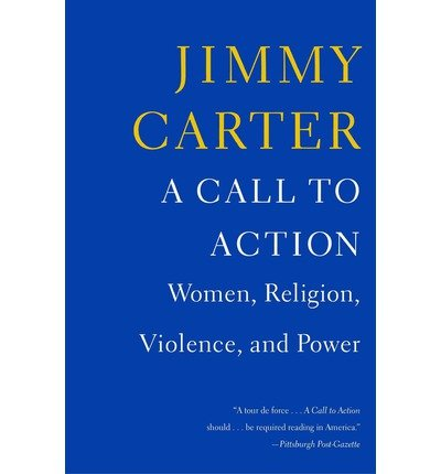 [ A Call to Action: Women, Religion, Violence, and Power Carter, Jimmy ( Author ) ] { Paperback } 2015