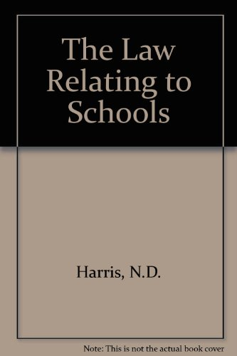 The Law Relating to Schools por N.D. Harris