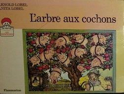 L'arbre aux cochons par Lobel Arnold