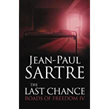 Last Chance: Roads to Freedom IV by Jean-Paul Sartre (2009-10-08)