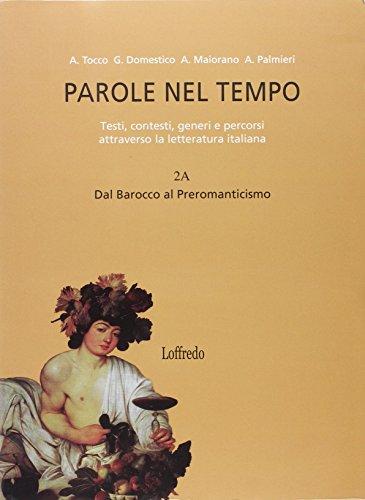 Parole nel tempo. Testi, contesti, generi e percorsi attraverso la letteratura italiana. Con espansione online. Per le Scuole superiori: 2