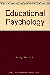 Educational Psychology: Applications for Classroom Learning and Instruction by Robert R. Reilly (1983-01-23)