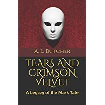Tears and Crimson Velvet (Legacy of the Mask Tales)