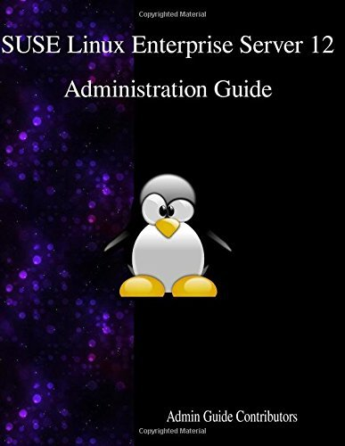 SUSE Linux Enterprise Server 12 - Administration Guide by Admin Guide Contributors (2016-04-28)