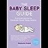The Baby Sleep Guide: Practical Advice to Establish Good Sleep Habits